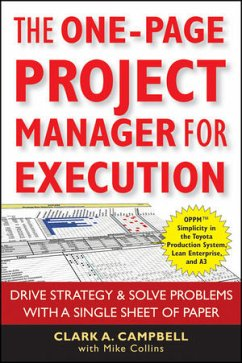 The One-Page Project Manager for Execution: Drive Strategy & Solve Problems with a Single Sheet of Paper - Campbell, Clark A.; Collins, Mike