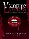 Vampire Lovers: Screen's Seductive Creatures of the Night: A Book of Undead Pin-Ups