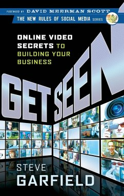 Get Seen: Online Video Secrets to Building Your...