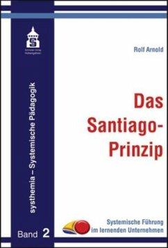 Das Santiago-Prinzip - Arnold, Rolf