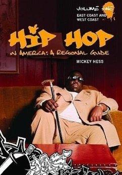 Hip Hop in America: A Regional Guide [2 Volumes]