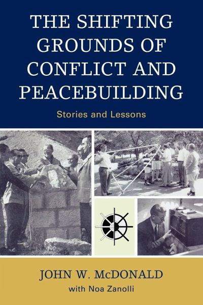 The Shifting Grounds of Conflict and Peacebuilding: Stories and Lessons