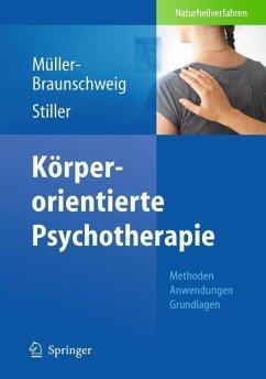 Körperorientierte Psychotherapie - Müller-Braunschweig, Hans / Stiller, Niklas (Hrsg.)