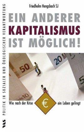 Ein anderer Kapitalismus ist möglich! - Hengsbach, Friedhelm