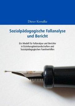 Sozialpädagogische Fallanalyse und Bericht - Korsalke, Dieter