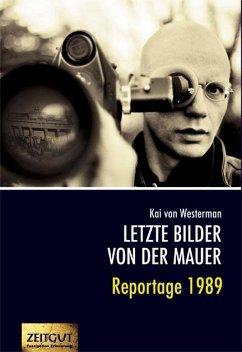 Letzte Bilder von der Mauer - Westerman, Kai von