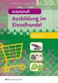 Arbeitsheft / Ausbildung im Einzelhandel Bd.3