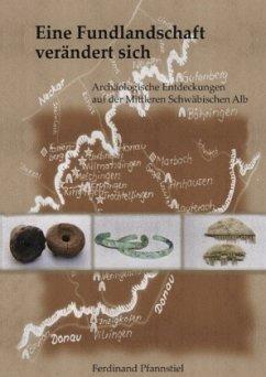 Eine Fundlandschaft verändert sich - Pfannstiel, Ferdinand