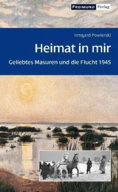 Heimat in mir - Powierski, Irmgard