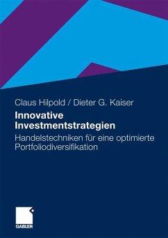 Innovative Investmentstrategien - Hilpold, Claus; Kaiser, Dieter G.
