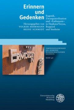 Erinnern und Gedenken - Herrmann, Volker / Schmidt, Heinz (Hrsg.)