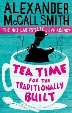 Tea Time for the Traditionally Built / Mma Ramotswe Roman Bd.10 - Smith, Alexander McCall