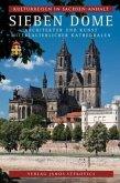 Kulturreisen in Sachsen-Anhalt 7. Sieben Dome