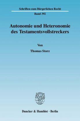 Autonomie und heteronomie des testamentsvollstreckers von for Thomas storz