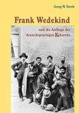 Frank Wedekind und die Anfänge des deutschsprachigen Kabaretts