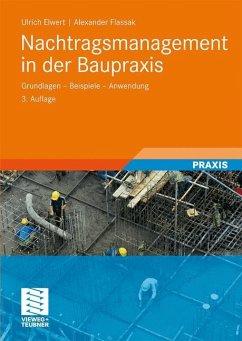Nachtragsmanagement in der Baupraxis - Elwert, Ulrich; Flassak, Alexander