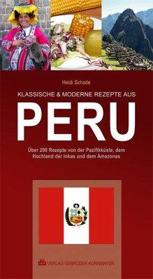 KLASSISCHE & MODERNE REZEPTE AUS PERU - Schade, Heidi