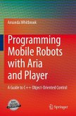 Programming Mobile Robots with Aria and Player