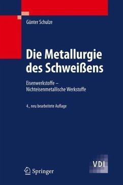 Die Metallurgie des Schweißens - Schulze, Günter