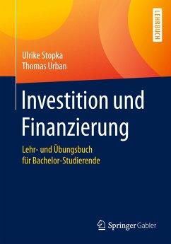 Investition und Finanzierung - Stopka, Ulrike; Urban, Thomas