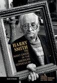 Harry Smith: The Avant-Garde in the American Vernacular