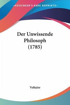 Der Unwissende Philosoph (1785)