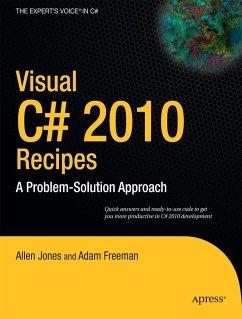 Visual C# 2010 Recipes - Jones, Allen;MacDonald, Matthew;Rajan, Rakesh