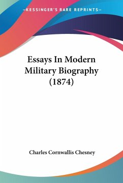 Essays In Modern Military Biography (1874)
