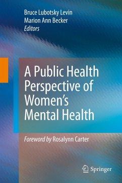 A Public Health Perspective of Women's Mental Health - Levin, Bruce Lubotsky / Becker, Marion Ann (Hrsg.)