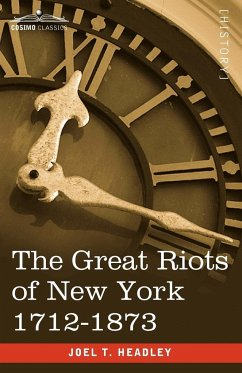 The Great Riots of New York 1712-1873