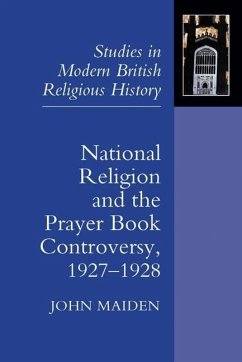 National Religion and the Prayer Book Controversy, 1927-1928 - Maiden, John