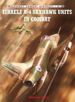 Israeli A-4 Skyhawk Units in Combat - Aloni, Shlomo