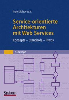 Service-orientierte Architekturen mit Web Services - Melzer, Ingo