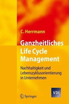 Ganzheitliches Life Cycle Management - Herrmann, Christoph