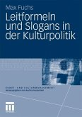 Leitformeln und Slogans in der Kulturpolitik