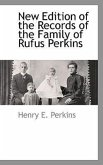 New Edition of the Records of the Family of Rufus Perkins