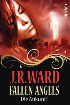 Die Ankunft / Fallen Angels Bd.1 - Ward, J. R.