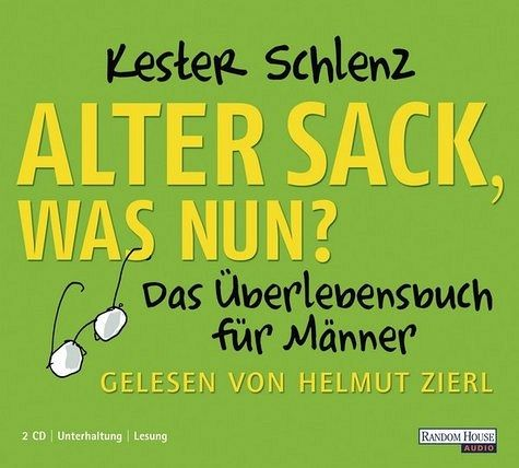 Alter Sack, was nun?, 2 Audio-CDs - Schlenz, Kester