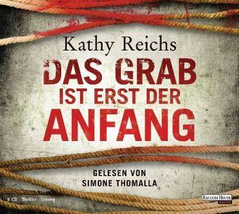 Das Grab ist erst der Anfang, 6 Audio-CDs - Reichs, Kathy