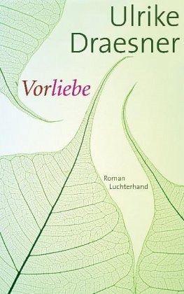 Vorliebe - Draesner, Ulrike
