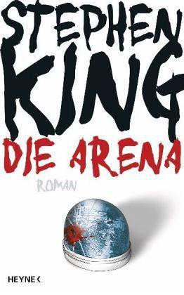 Die Arena - King, Stephen