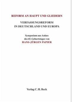 Reform an Haupt und Gliedern. Verfassungsreform in Deutschland und Europa