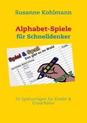 alphabet spiele f r schnelldenker von susanne kohlmann. Black Bedroom Furniture Sets. Home Design Ideas