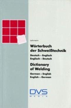 Wörterbuch der Schweißtechnik / Dictionary of W...