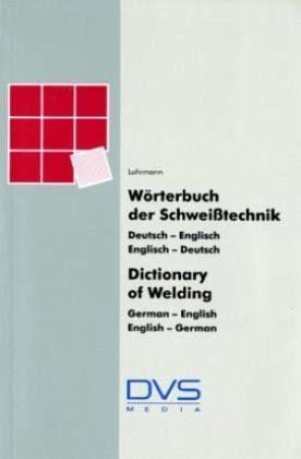 W rterbuch der schwei technik dictionary of welding von for Dictionary englisch deutsch