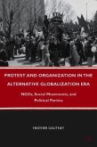 Protest and Organization in the Alternative Globalization Era: NGOs, Social Movements, and Political Parties