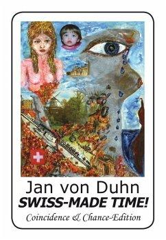 'Swiss-Made Time!' von Jan von Duhn, ein politisch brisanter