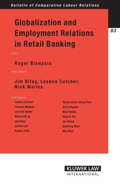 Globalization and Employment Relations in Retail Banking - Blanpain, Roger Blanpain Jim Kitay, Leanne Cutcher Nic
