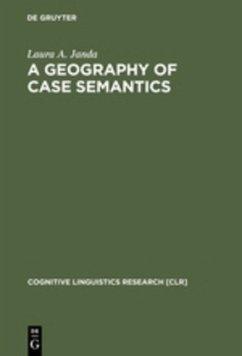 A Geography of Case Semantics - Janda, Laura A.