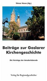 Beiträge zur Goslarer Kirchengeschichte - Hesse, Otmar (Hrsg.)